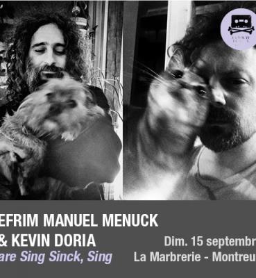 Efrim Manuel Menuck & Kevin Doria | Dimanche 15 septembre | La Marbrerie