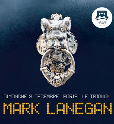 Mark Lanegan Band | dimanche 8 decembre | Le Trianon