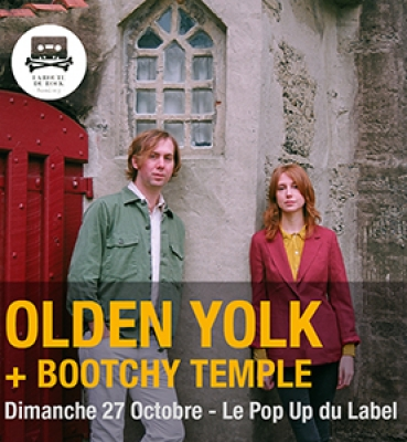 Olden Yolk + Bootchy Temple | Dimanche 27 Octobre | Pop Up Du Label